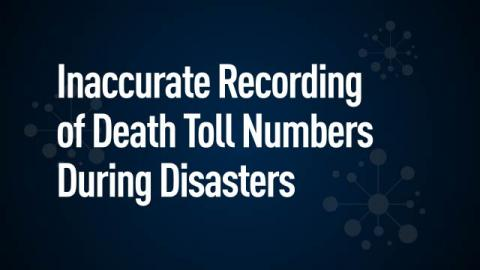 Inaccurate recording of death toll numbers during disasters