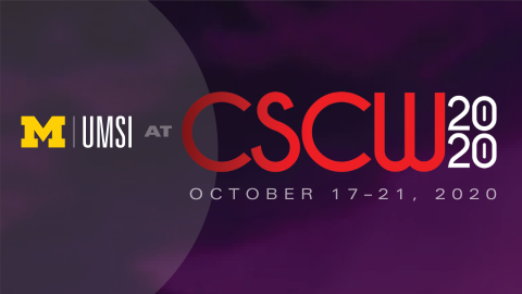 UMSI at CSCW 2020, October 17-21, 2020