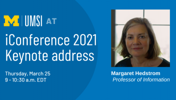 iConference 2021 Keynote address by Margaret Hedstrom